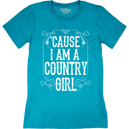 Country Girl® Cause I'm A Country Girl® - Short Sleeve Tee
