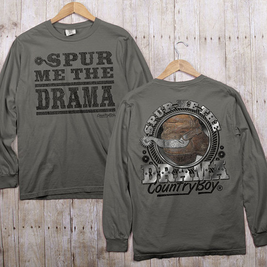 Country Boy® Comfort Colors Spur Me The Drama - Long Sleeve Tee