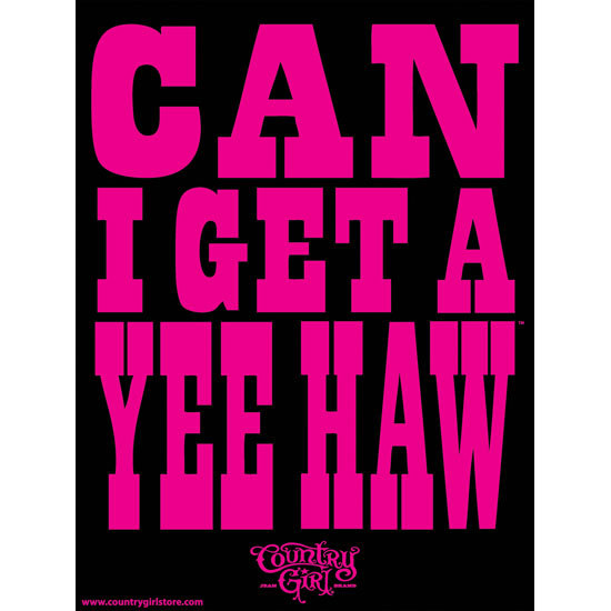 "Country Girl® Can I Get A Yee Haw - 18"" x 24"" Poster"