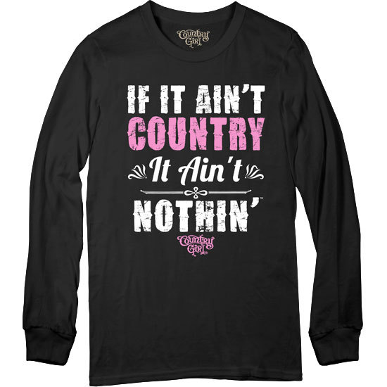 Country Girl® Ain't Country - Long Sleeve Tee