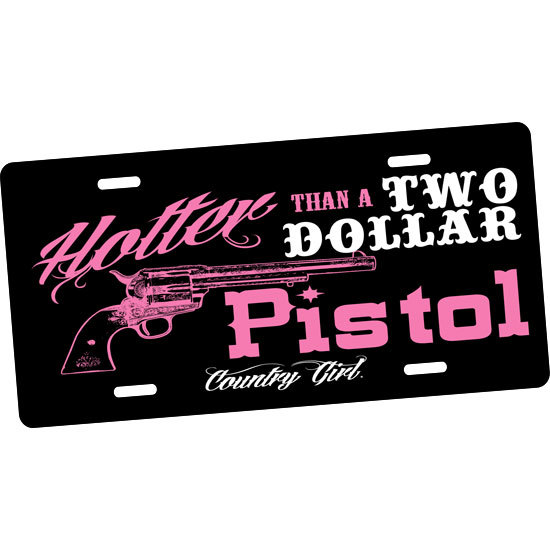 Country Girl® 2 Dollar Pistol - License Plate