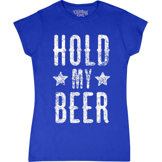 Country Girl® Hold My Beer - Fitted Short Sleeve Tee